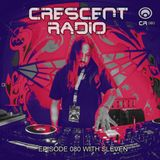 Sleven - Crescent Radio 80 (October 1, 2017)