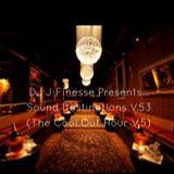 DJ J-Finesse Presents...Sound Destinations V.53 (The Cool Out Hour V.5)