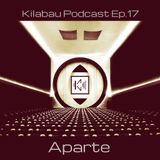 Aparte - Kilabau Techno Podcast Ep.17