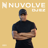 DJ EZ presents NUVOLVE radio 001