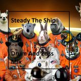 Steady The Ship #30 Drum and Bass Mix