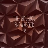 The Hedgehog - Showrocker 335 - 25.05.2017