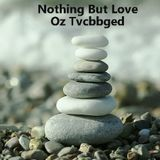 oz tvcabbge - Nothing But Love