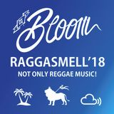 DJ BLOOM - RAGGASMELL'18:Reggae, Hip Hop, RNB -The Early 2000s and Brand New Songs-