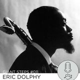 Giant Steps #011: Eric Dolphy