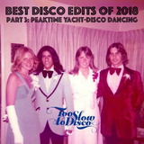 Best Edits of 2018 (Part 3: Peaktime Yacht-Disco Bangers) by DJ Supermarkt/Too Slow To Disco