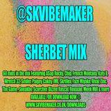 SK Vibemaker Sherbet mix 2013