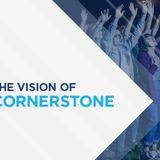 The Vision of Cornerstone