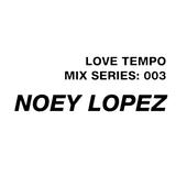 Love Tempo 003 - Noey Lopez
