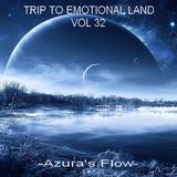 TRIP TO EMOTIONAL LAND VOL 32 - Azura's Flow -