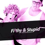 Filthy & Stupid (Dubstep Mix Vol. 07)