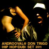 Androoval@donTrigo (hiphop/dub) set_2011