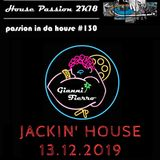 Passion In Da House #130 | jackin house 13.12.2019 | by Gianni Fierro |House Passion 2k18 | ibiza