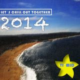 LET´S CHILL OUT TOGETHER l TI*MID dj set 2014