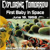Exploring Tomorrow - The First Baby In Space (06-18-58)