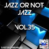 Jazz or Not Jazz 35 - DjSet by BarbaBlues