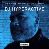 The Immigrant Records Border Crossing MIXSHOW Presented by HYPERACTIVE cap.10