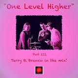 "Karl-Kutta-Records presents: ""One Level Higher"" Part III. Terry B. Branco"