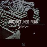 #62 Spotlight - Detuned Funk