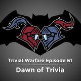 TW61: Dawn of Trivia