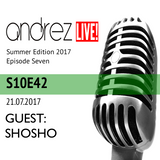 Andrez LIVE! - Summer 2017 - Episode Seven (S10E42) On 21.07.2017 Guest: Shosho