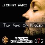The Art of Music 072 with John Mig - 6 Years Anniversary