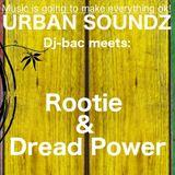 Urban Soundz S02E17 Dj-bac meets Rootie & Dread Power (04-03-2018)