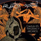 LALETRACAPITAL PODCAST (ONDA LATINA) - CAPÍTULO 65 - TRAGEDIAS Y ARCANOS