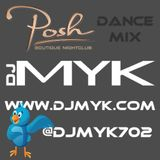 05-01-12 - Dj MYK - Posh Dance Mix