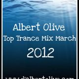 Albert Olive - Top Trance Mix March 2012