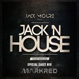 Club Sessions • JACK'nHOUSE RADIOSHOW #009 ( GUEST MIX MARKRED ) ( Mixed by Jack Moure )