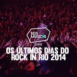 PARA OS ÚLTIMOS DIAS DO ROCK IN RIO 2014