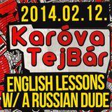 Karova Tejbar // 2014.02.12 // ENGLISH SHOW WITH A RUSSIAN GUEST
