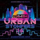 DJ Bash - Urban Stompers 16