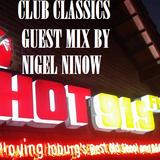 CLUB CLASSICS GUEST MIX BY NIGEL NINOW