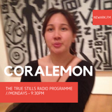 The True Stills Radio Programme 31 (Coralemon)