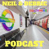 Neil & Debbie (aka NDebz) Podcast #137 ' Pride London Edition '  -   (Just the chat)