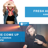 The Come Up on Fresh 92.7 - Featuring H3IDRUN - Week 3, 23/7/18
