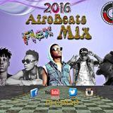 2016 AFROBEAT (Naija) FLEX MIX - DJ CIMAO