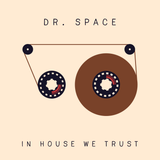 Dr . Space _ In House We Trust (LIVE SET)