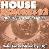 HOUSE MEMORIES #2 (90's House Music DJ Set)