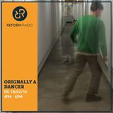 Originally A Dancer 18th February 2016