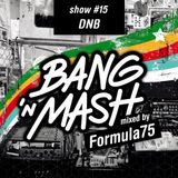 Bang 'n Mash - DnB - Rampshows #15 mixed by Formula75