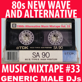 80s New Wave / Alternative Songs Mixtape Volume 33
