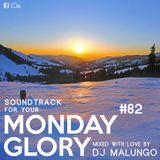 Monday Glory #82