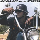#16 ANIMAL GOD OF THE STREETS