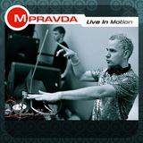 M.PRAVDA - Live in Motion #117