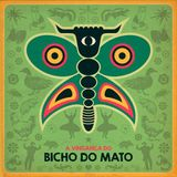 Palco RUA FM - 03Jan - Bicho do Mato - A Vinganca do Bicho do Mato