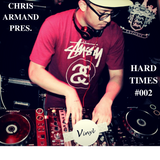Chris Armand pres. Hard Times #002