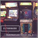 """ElTornado- """"Electrofunk series Vol. 1"""""""